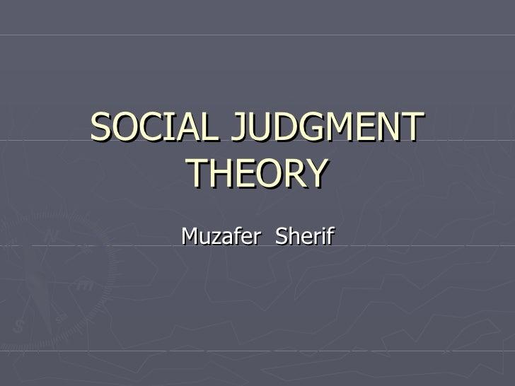 SOCIAL JUDGMENT THEORY Muzafer  Sherif