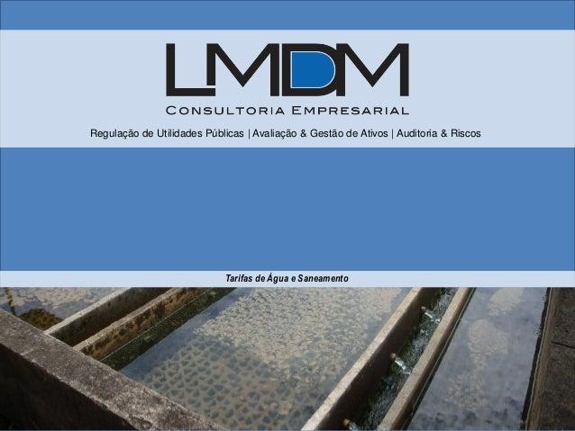 Regulação de Utilidades Públicas | Avaliação & Gestão de Ativos | Auditoria & Riscos Tarifas de Água e Saneamento