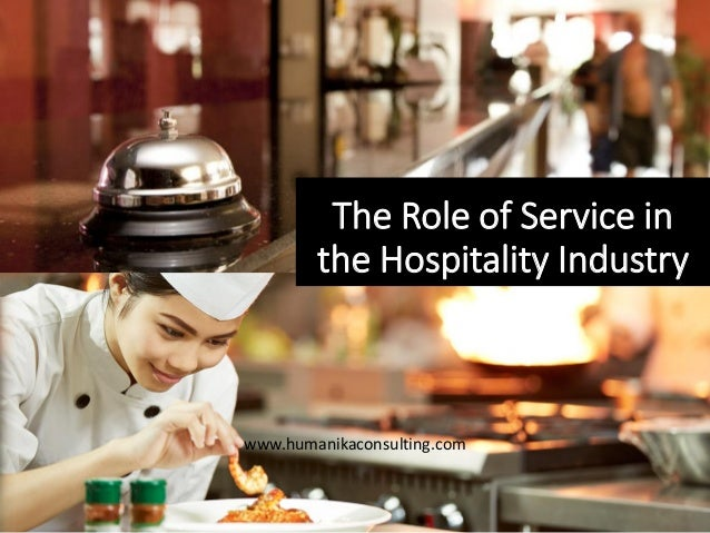 The Role of Service in the Hospitality Industry www.humanikaconsulting.com