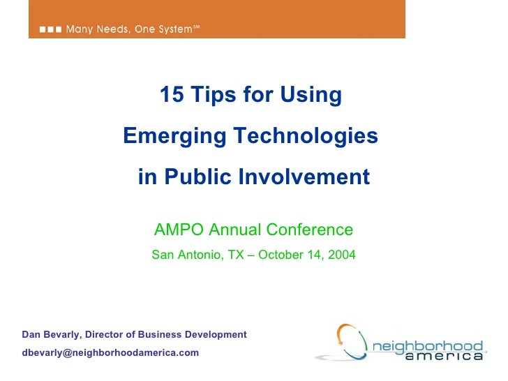 15 Tips for Using  Emerging Technologies  in Public Involvement AMPO Annual Conference San Antonio, TX – October 14, 2004 ...
