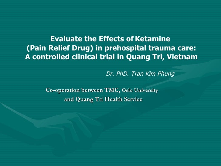 Evaluate the Effects of   Ketamine  (Pain Relief Drug) in prehospital trauma care: A controlled clinical trial in Quang Tr...