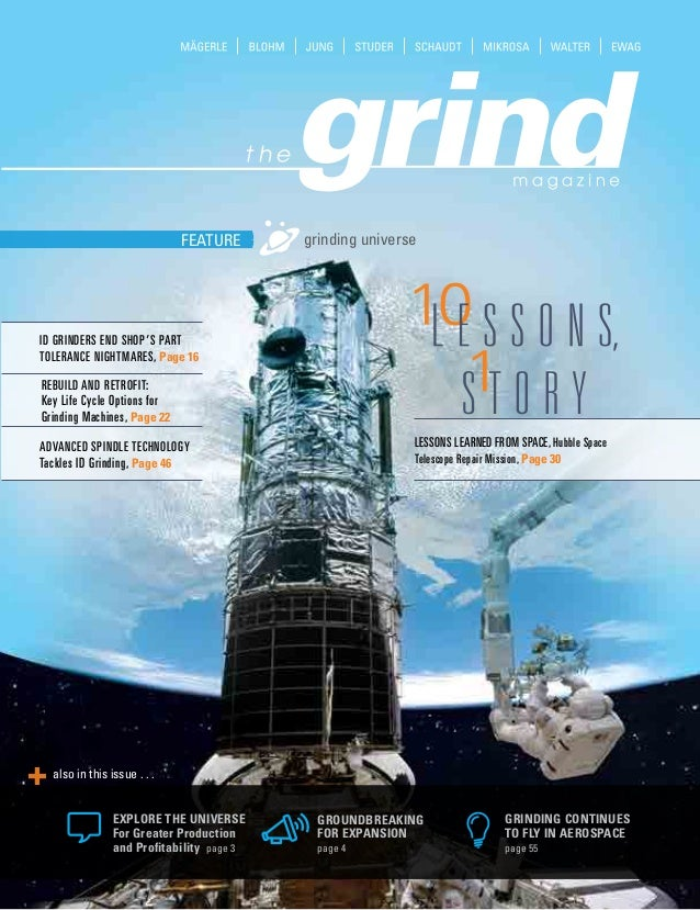grinding universeFEATURE also in this issue . . . GROUNDBREAKING FOR EXPANSION page 4 GRINDING CONTINUES TO FLY IN AEROSPA...