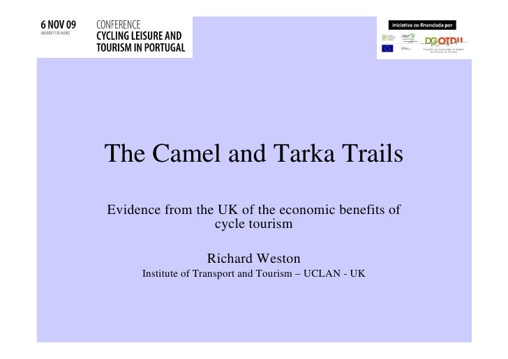 The Camel and Tarka Trails Evidence from the UK of the economic benefits of                  cycle tourism                ...