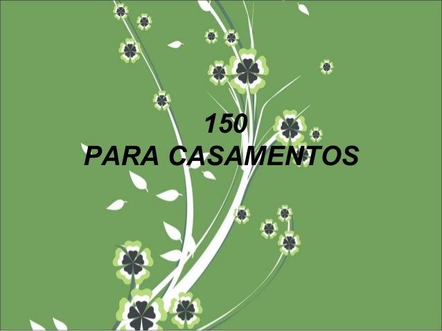 150 PARA CASAMENTOS