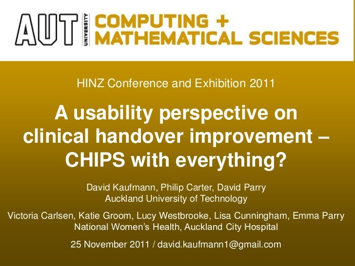 HINZ Conference and Exhibition 2011       A usability perspective on   clinical handover improvement –        CHIPS with e...