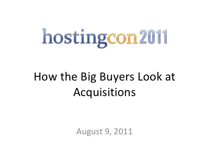 How the Big Buyers Look at Acquisitions August 9, 2011