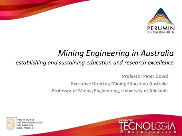 Mining Engineering in Australia establishing and sustaining education and research excellence  Professor Peter Dowd  Execu...