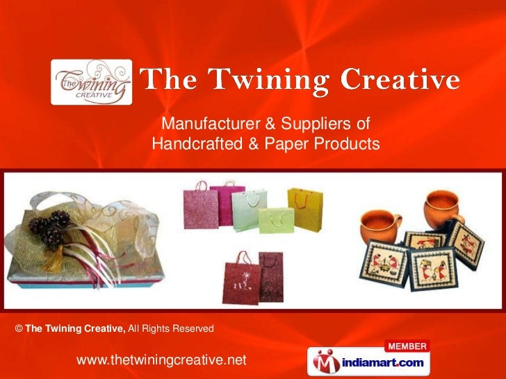Manufacturer & Suppliers of                             Handcrafted & Paper Products© The Twining Creative, All Rights Res...