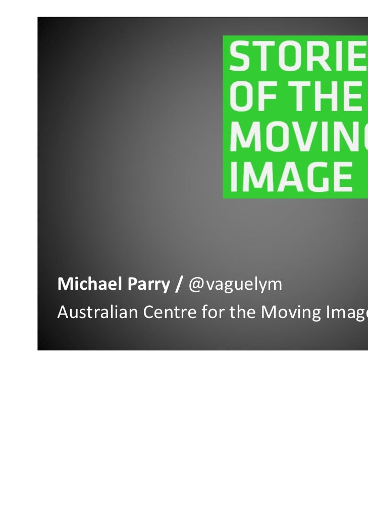 Michael Parry / @vaguelymAustralian Centre for the Moving Image