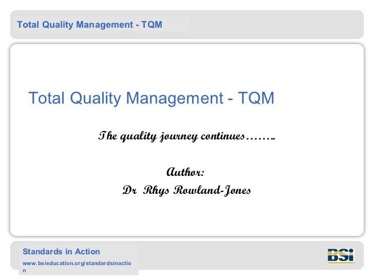 Total Quality Management - TQM  Total Quality Management - TQM                          The quality journey continues…….. ...