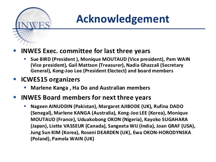 Acknowledgement INWES Exec. committee for last three years    Sue BIRD (President ), Monique MOUTAUD (Vice president), P...