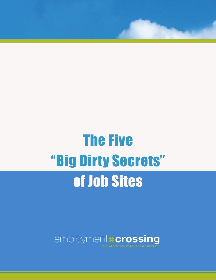 """The Five""""Big Dirty Secrets""""    of Job Sitesemployment crossing        THE LARGEST COLLECTION OF JOBS ON EARTH        The L..."""