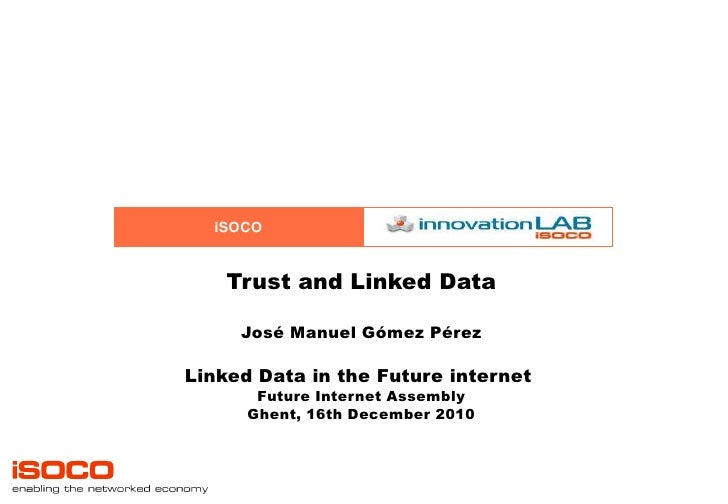 Trust and Linked Data: Jose Manuel Gomez-Perez (ISOCO, Spain)