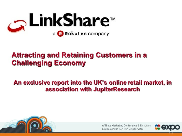 Attracting and Retaining Customers in a Challenging Economy An exclusive report into the UK's online retail market, in ass...