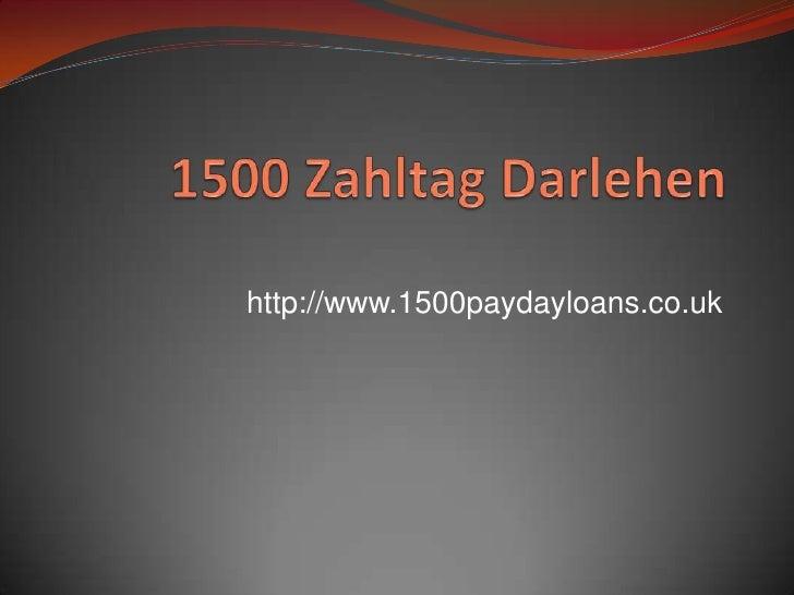 1500 ZahltagDarlehen<br />http://www.1500paydayloans.co.uk<br />