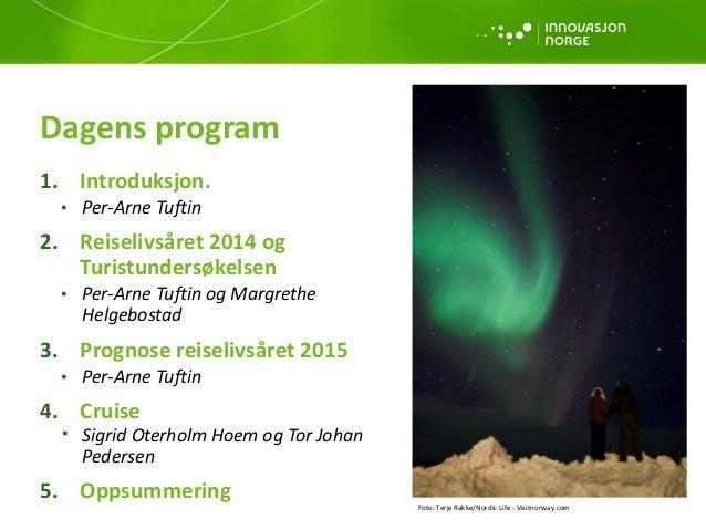 Reiselivsåret 2014 og prognoser for 2015 Slide 2