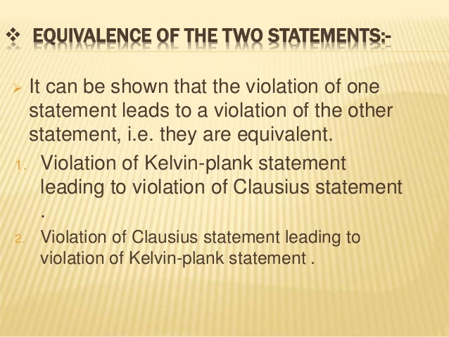 kelvi plank and clausius statement equivalence Equivalence of the clausius and kelvin statements logical structure of the proof of equivalence: 1 2 possibility i kelvin-statement clausius folie 1 folie 2.