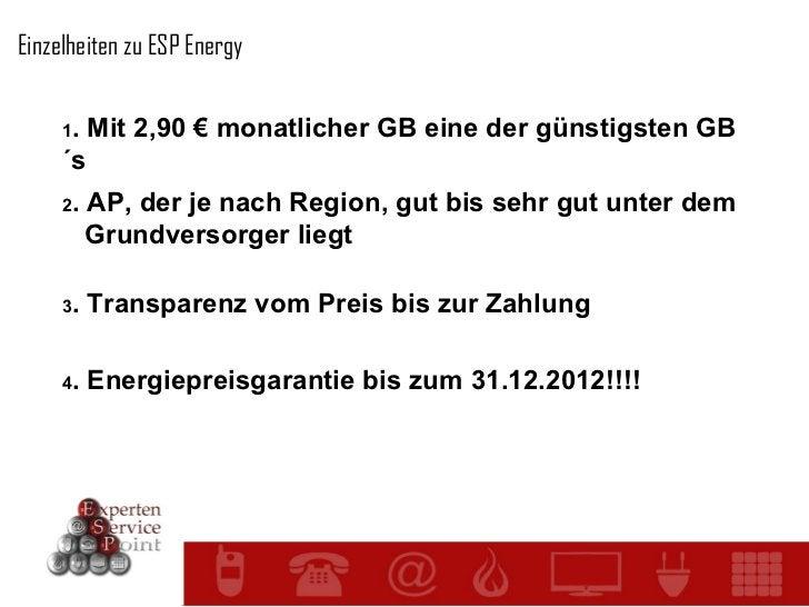 Einzelheiten zu ESP Energy 1 . Mit 2,90 € monatlicher GB eine der günstigsten GB´s 2 . AP, der je nach Region, gut bis seh...
