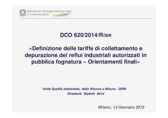 DCO 620/2014/R/IDR «Definizione delle tariffe di collettamento e depurazione dei reflui industriali autorizzati in pubblic...