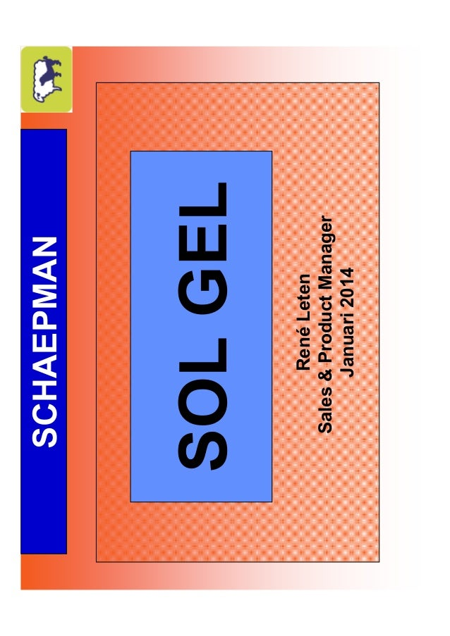 René Leten Sales & Product Manager Januari 2014  SOL GEL  SCHAEPMAN