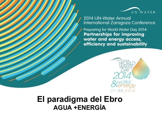 El paradigma del Ebro AGUA +ENERGÍA