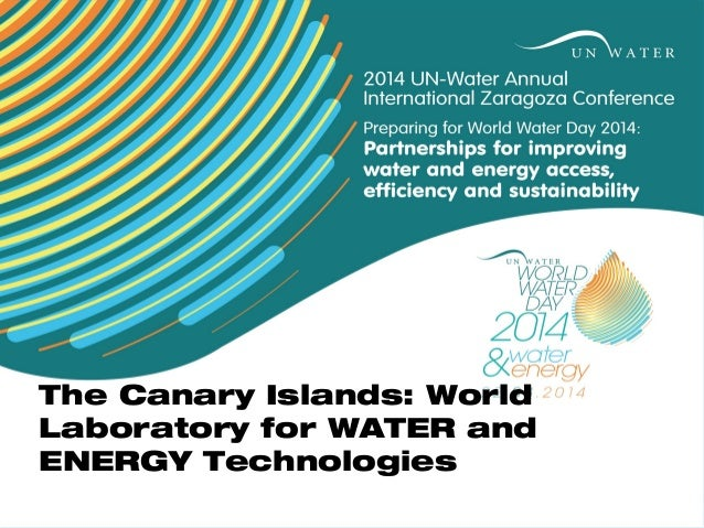 The Canary Islands: World Laboratory for WATER and ENERGY Technologies