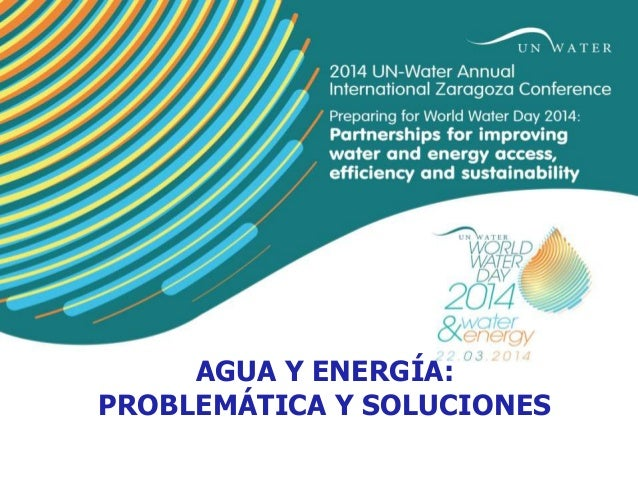 AGUA Y ENERGÍA: PROBLEMÁTICA Y SOLUCIONES