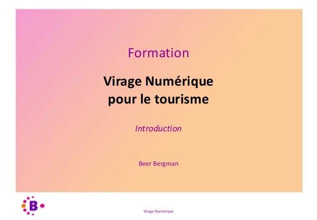 Virage Numérique Formation Introduction Beer Bergman Virage Numérique pour le tourisme
