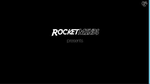 Rocketminds presents