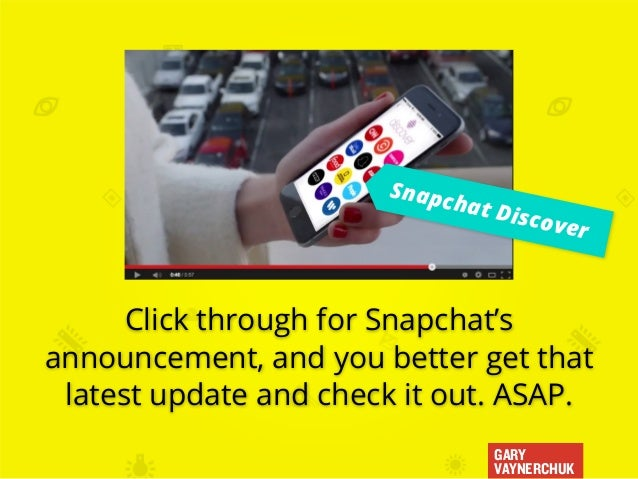 GARY VAYNERCHUK Snapchat Discover Click through for Snapchat's announcement, and you better get that latest update and che...