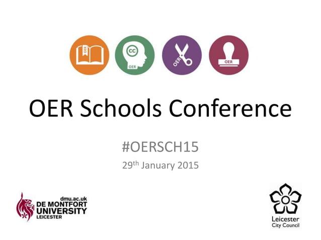 OER Schools Conference #OERSCH15 29th January 2015