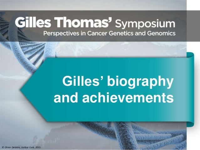 Gilles' biography and achievements © Olivier Delattre, Institut Curie, 2015.