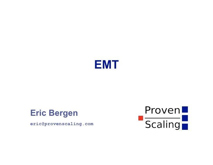 EMT    Eric Bergen eric@provenscaling.com