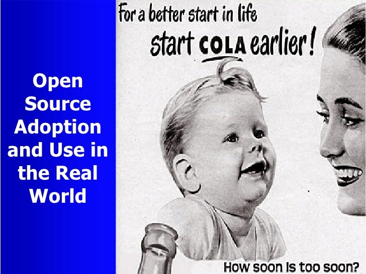 Open   Source  Adoption and Use in  the Real   World