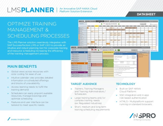 A Rizing Company DATASHEET OPTIMIZE TRAINING MANAGEMENT &  SCHEDULING PROCESSES The LMS Planner solution seamlessly integr...