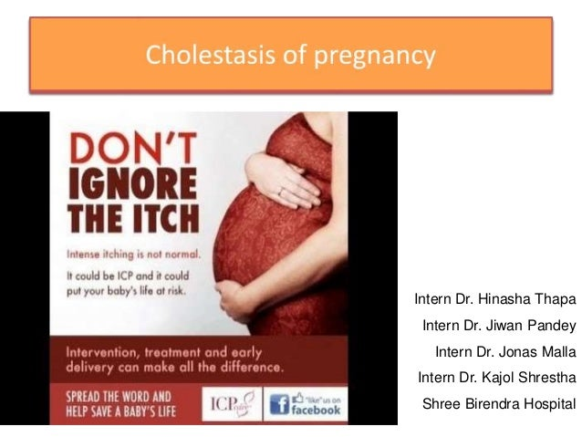 obstetric cholestasis Learn about cholestasis of pregnancy, a very rare liver condition that causes intense itching, especially in the hands and feet  (icp) or obstetric cholestasis.