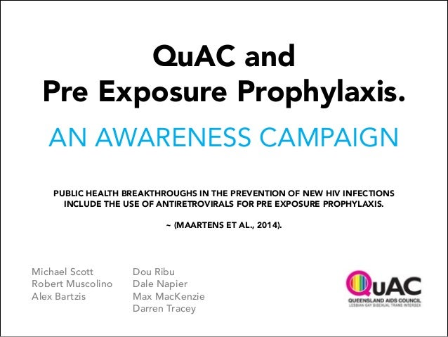 QuAC and Pre Exposure Prophylaxis. AN AWARENESS CAMPAIGN PUBLIC HEALTH BREAKTHROUGHS IN THE PREVENTION OF NEW HIV INFECTIO...