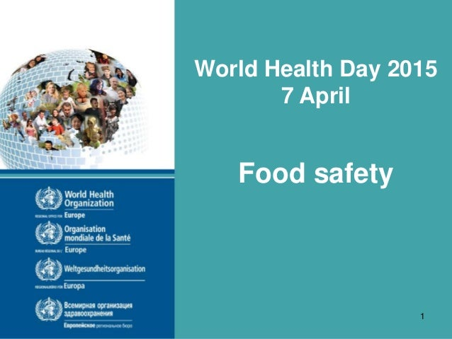 World Health Day 2015 7 April Food safety 1