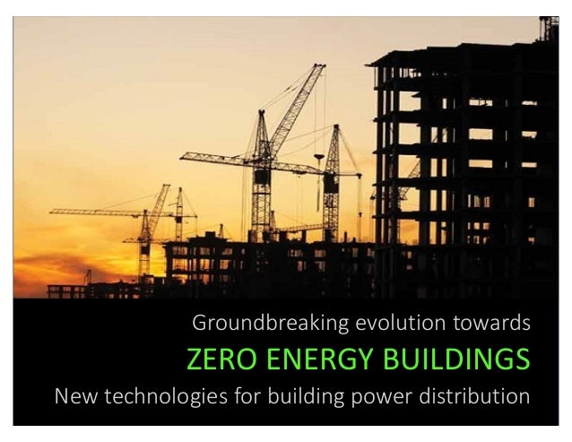 Groundbreaking evolution towards ZERO ENERGY BUILDINGS New technologies for building power distribution