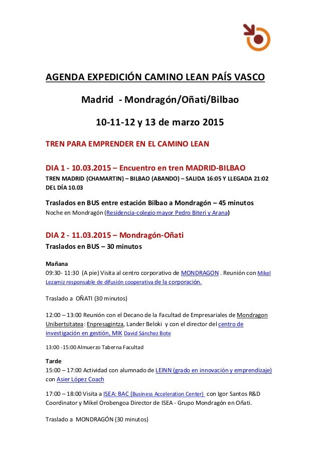 AGENDA EXPEDICIÓN CAMINO LEAN PAÍS VASCO Madrid - Mondragón/Oñati/Bilbao 10-11-12 y 13 de marzo 2015 TREN PARA EMPRENDER E...