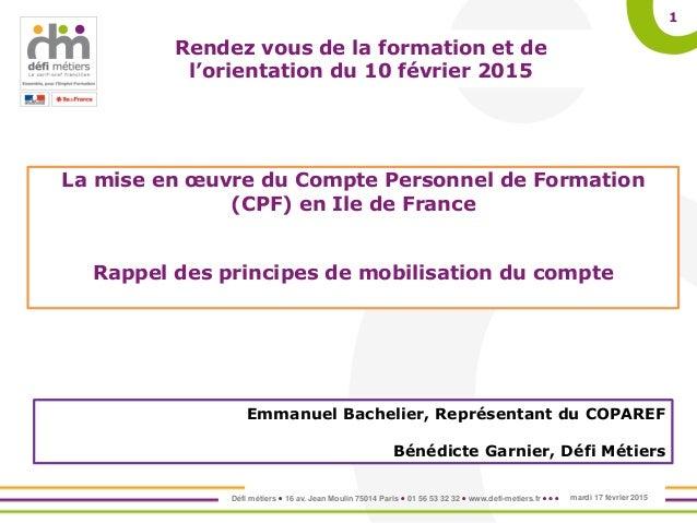 Défi métiers  16 av. Jean Moulin 75014 Paris  01 56 53 32 32  www.defi-metiers.fr    1 La mise en œuvre du Compte Pe...