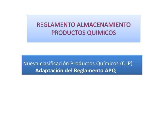Nueva clasificación Productos Químicos (CLP) Adaptación del Reglamento APQ
