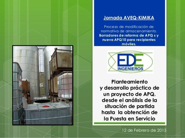 Planteamiento y desarrollo práctico de un proyecto de APQ. desde el análisis de la situación de partida hasta la obtención...