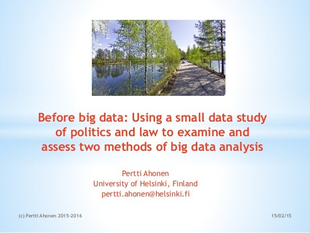 Pertti Ahonen University of Helsinki, Finland pertti.ahonen@helsinki.fi Before big data: Using a small data study of polit...