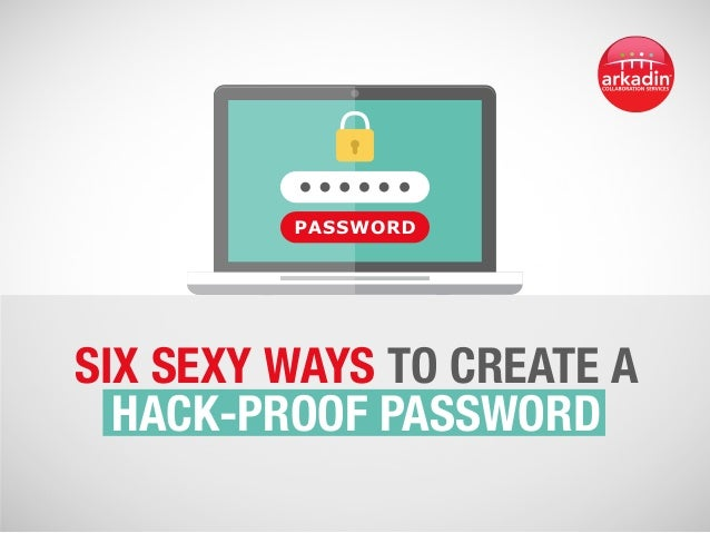 six sexy ways to create a hack-proof Password