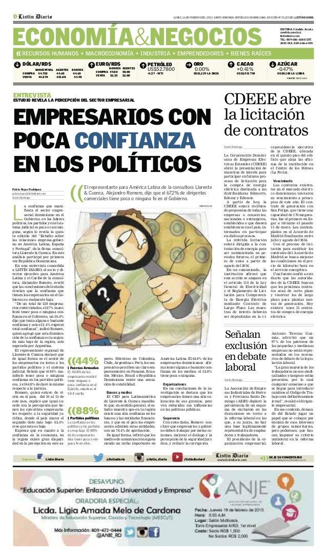 a confianza que mani- fiesta el sector empre- sarial dominicano en el Gobierno, en los líderes políticos, los partidos y e...