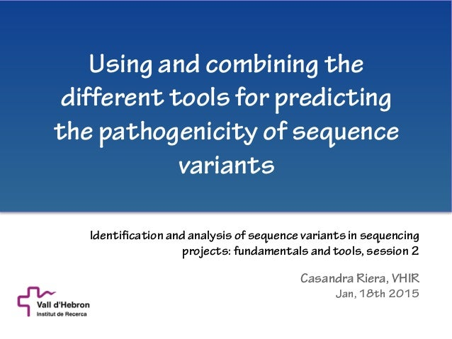Using and combining the different tools for predicting the pathogenicity of sequence variants Identification and analysis ...