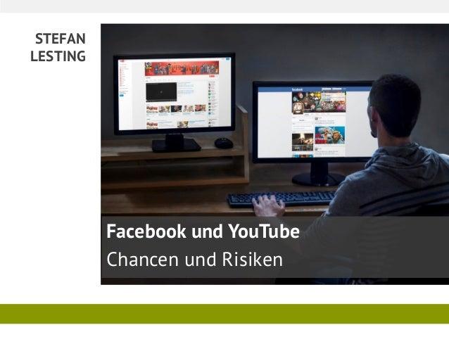 STEFAN LESTING Facebook und YouTube Chancen und Risiken