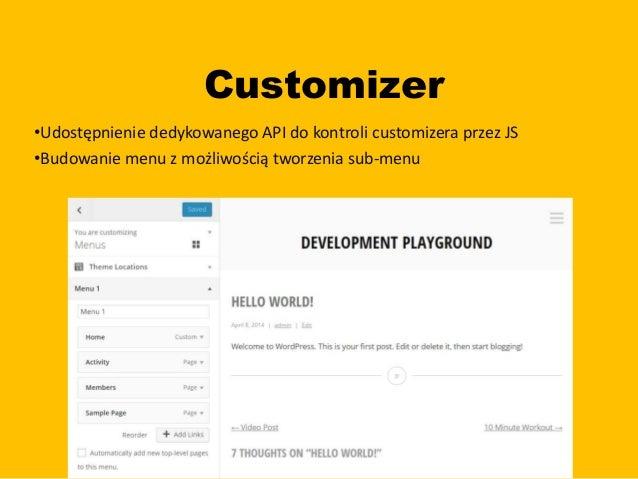 Customizer theme switcher Features as Plugins •Możliwość wyboru i podglądu szablonu