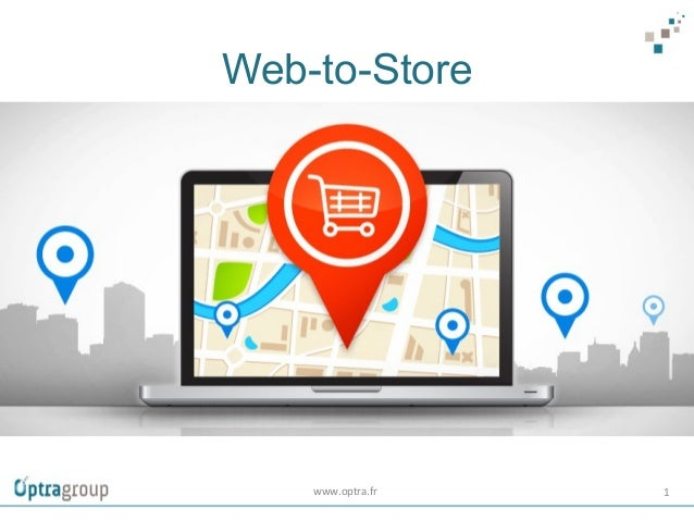 Web-to-Store www.optra.fr	    1